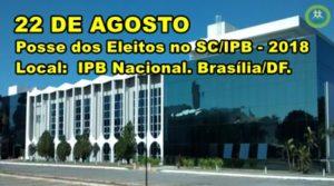 BRASÍLIA - POSSE DOS ELEITOS NO SC/IPB-2018